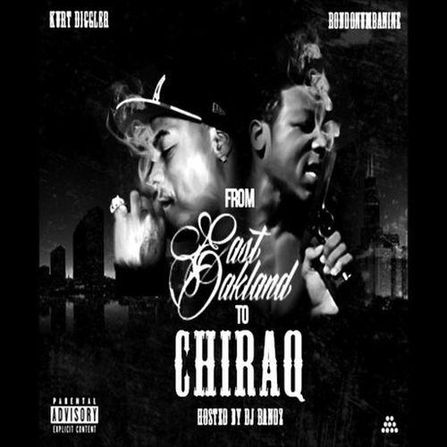 Kurt Diggler & RondoNumbaNine - East Oakland 2 Chiraq