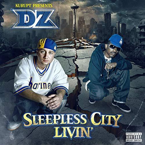 Kurupt Presents DZ – Sleepless City Livin'
