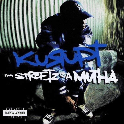 Kurupt – Tha Streetz Iz A Mutha (Digitally Remastered)