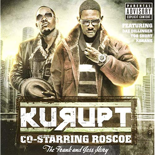 Kurupt - The Frank & Jess Story (Co-starring Roscoe)