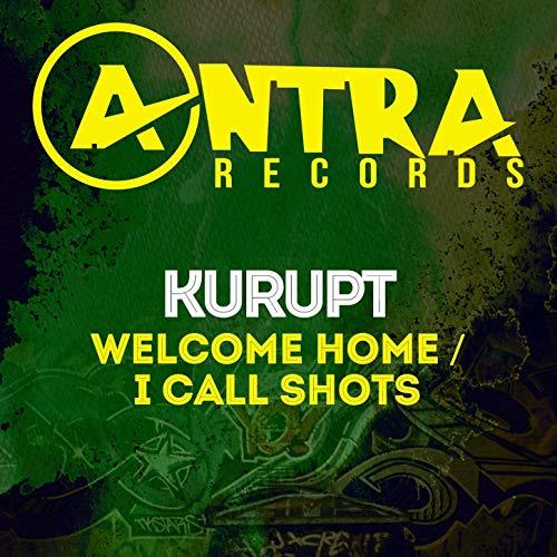 Kurupt – Welcome Home / I Call Shots