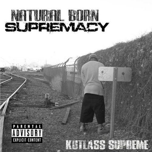 Kutlass Supreme – Natural Born Supremacy
