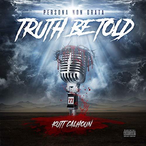 Kutt Calhoun – Truth Be Told
