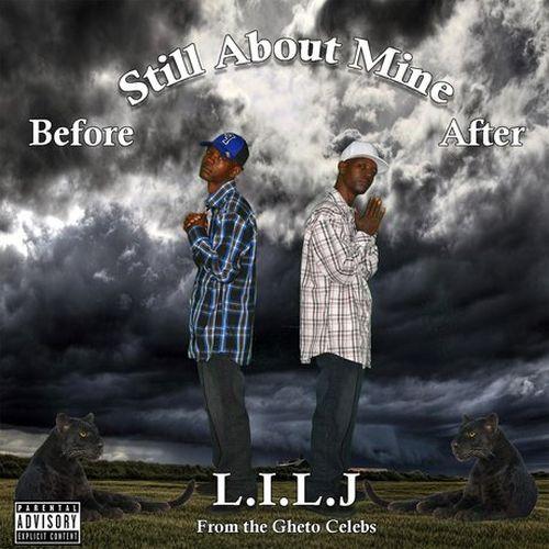 L.I.L.J – Still About Mine