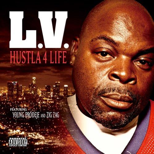 L.V. – Hustla 4 Life
