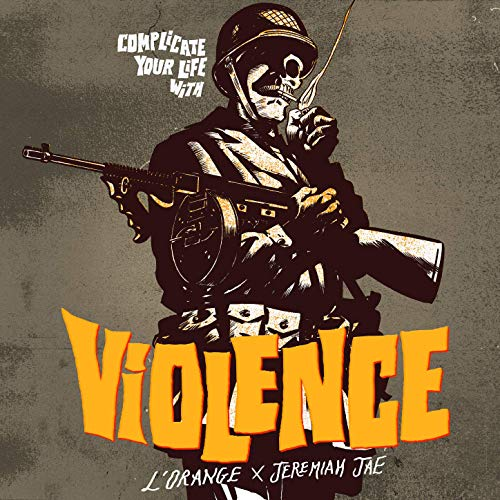 L'Orange & Jeremiah Jae – Complicate Your Life With Violence