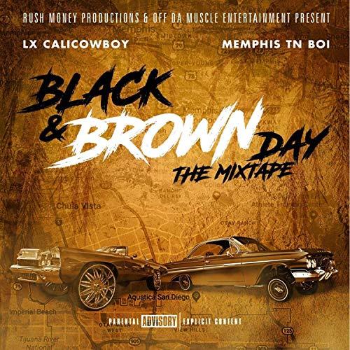 LX Calicowboy & Memphis Tn Boi – Black & Brown Day