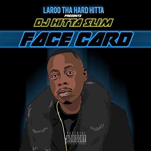Laroo & DJ Hitta Slim – Face Card