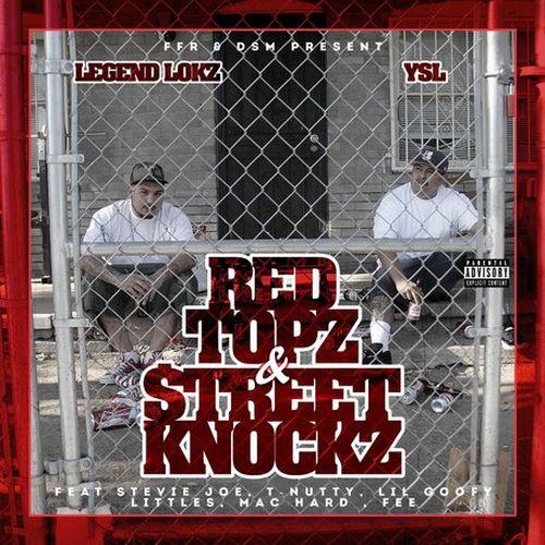 Legend Lokz & YSL – Red Topz & Street Knockz