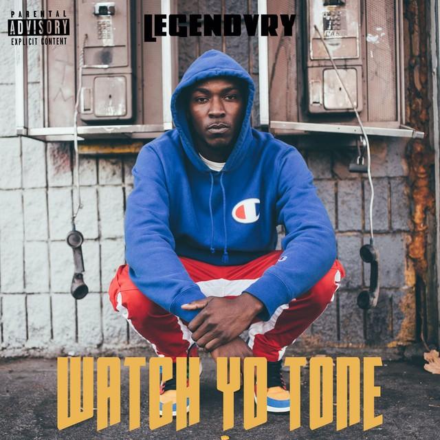 Legendvry – Watch Yo Tone