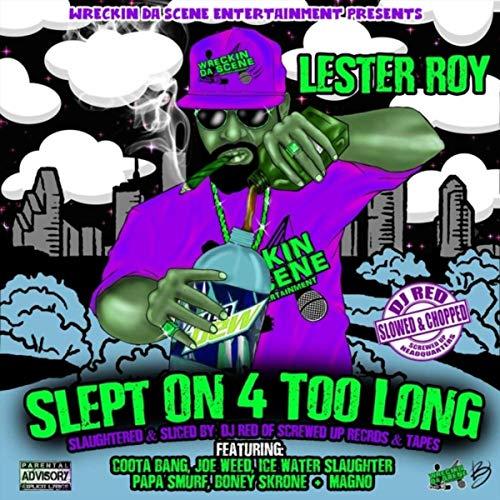 Lester Roy & DJ Red – Slept On 4 Too Long (Slaughtered & Sliced)