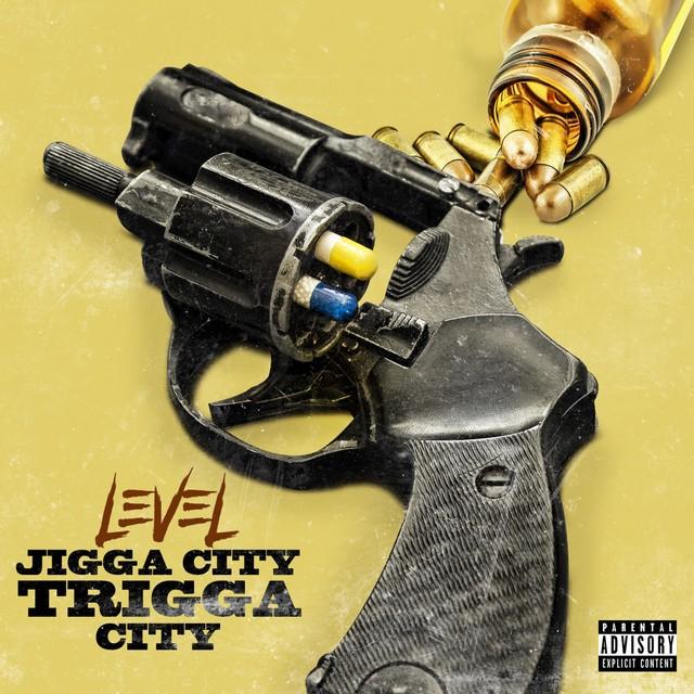 Level – Jigga City Trigga City