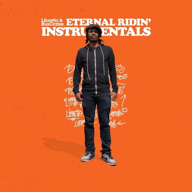 Libretto & BusCrates – Eternal Ridin' (Instrumentals)