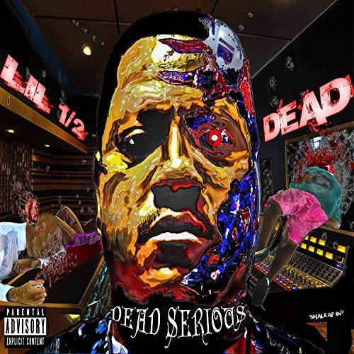 Lil 1/2 Dead – Dead Serious