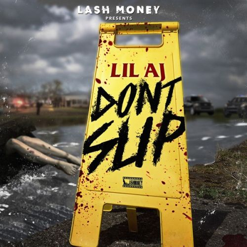 Lil AJ - Don't Slip