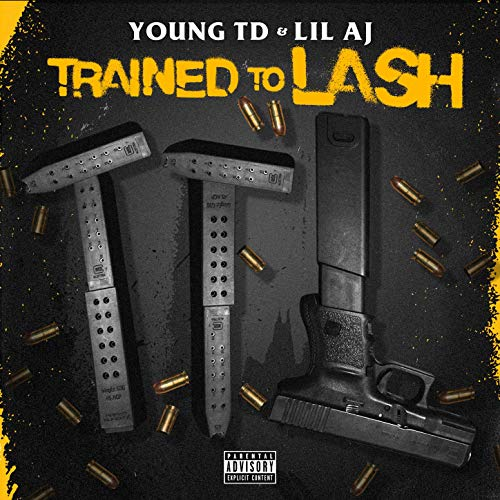 Lil AJ & Young TD – Trained To Lash