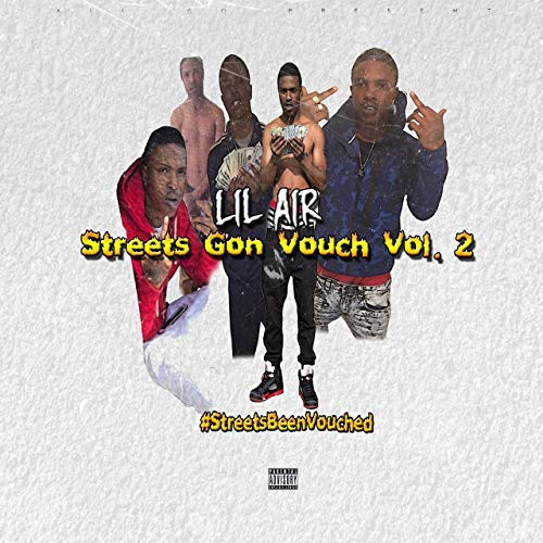 Lil Air – Streets Gon Vouch, Vol. 2
