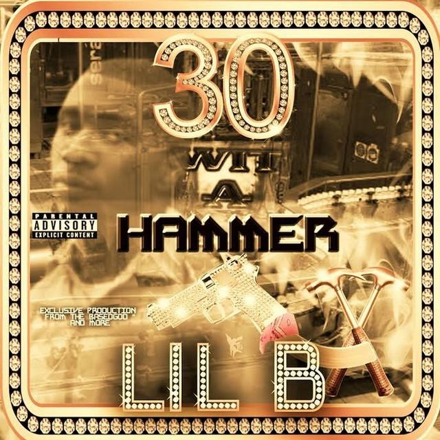 Lil B – 30 Wit A Hammer