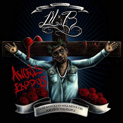 Lil B - Angels Exodus