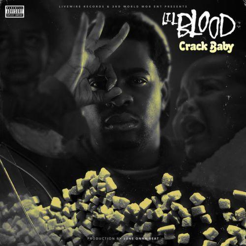 Lil Blood – Crack Baby