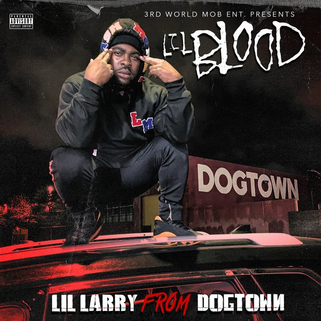 Lil Blood – Lil Larry From DogTown