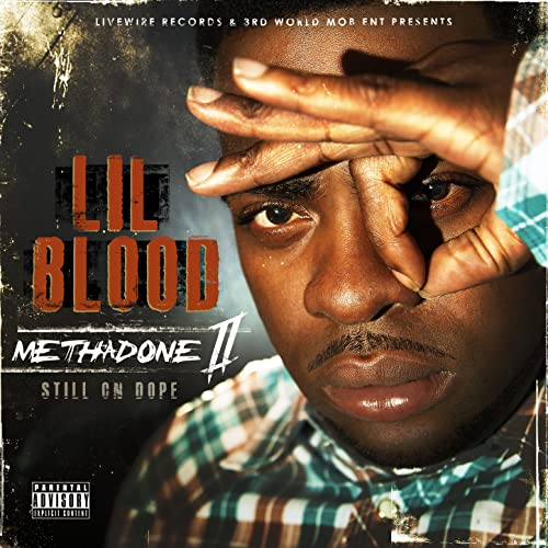 Lil Blood – Methadone Pt. 2 (Still On Dope)