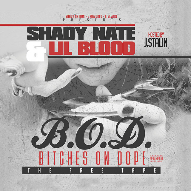 Lil Blood & Shady Nate - B.O.D. (Bitches On Dope) Hosted By J. Stalin