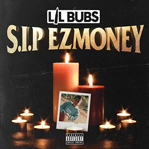 Lil Bubs – S.I.P. Ezmoney
