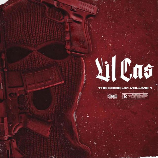 Lil Cas – The Come Up, Vol. 1