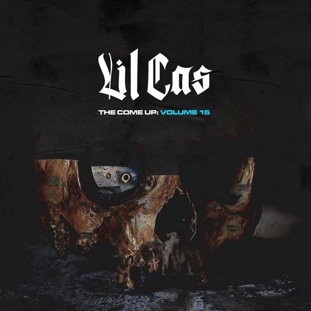 Lil Cas – The Come Up, Vol. 15