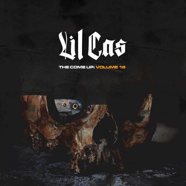 Lil Cas - The Come Up, Vol. 16