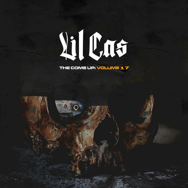 Lil Cas – The Come Up, Vol. 17