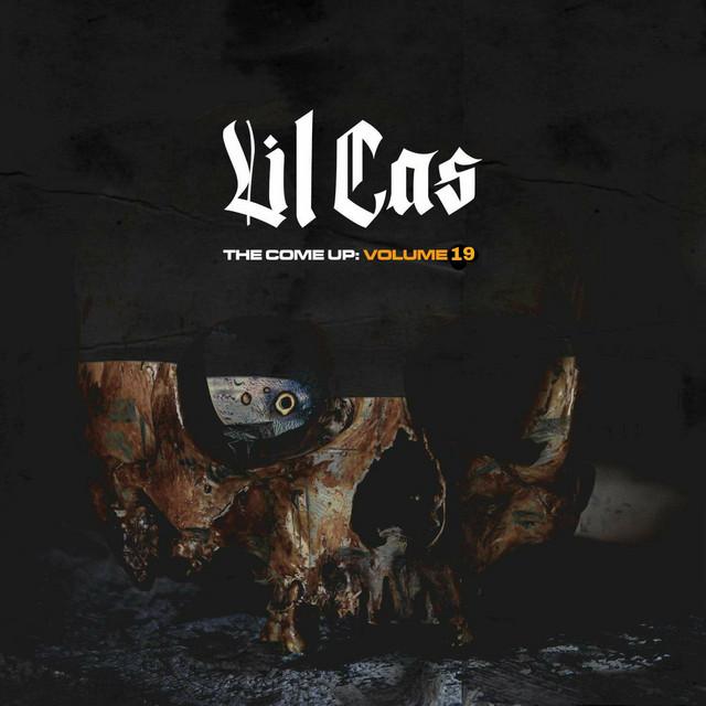 Lil Cas - The Come Up, Vol. 19