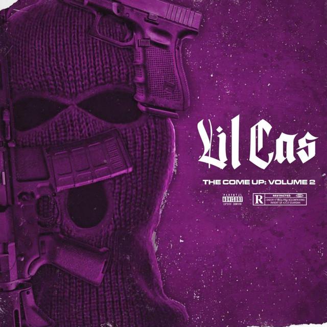 Lil Cas – The Come Up, Vol. 2