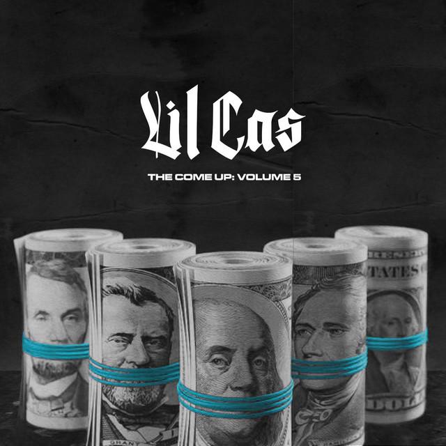 Lil Cas – The Come Up, Vol. 5