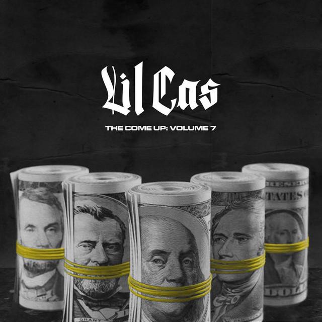 Lil Cas – The Come Up, Vol. 7