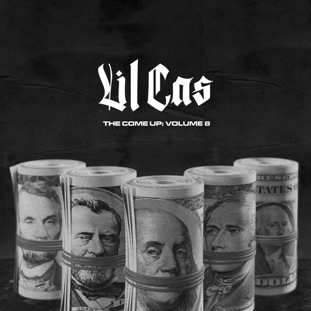 Lil Cas – The Come Up, Vol. 8