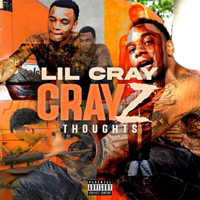 Lil Cray – CrayZ Thoughts