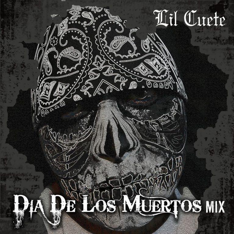 Lil Cuete – Dia De Los Muertos Mix