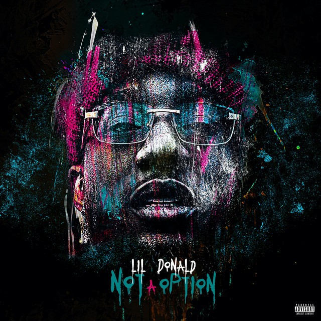 Lil Donald – Not A Option