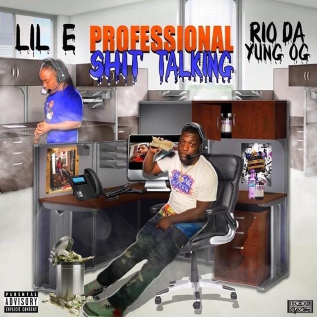 Lil E & Rio Da Yung Og – Professional Shit Talking
