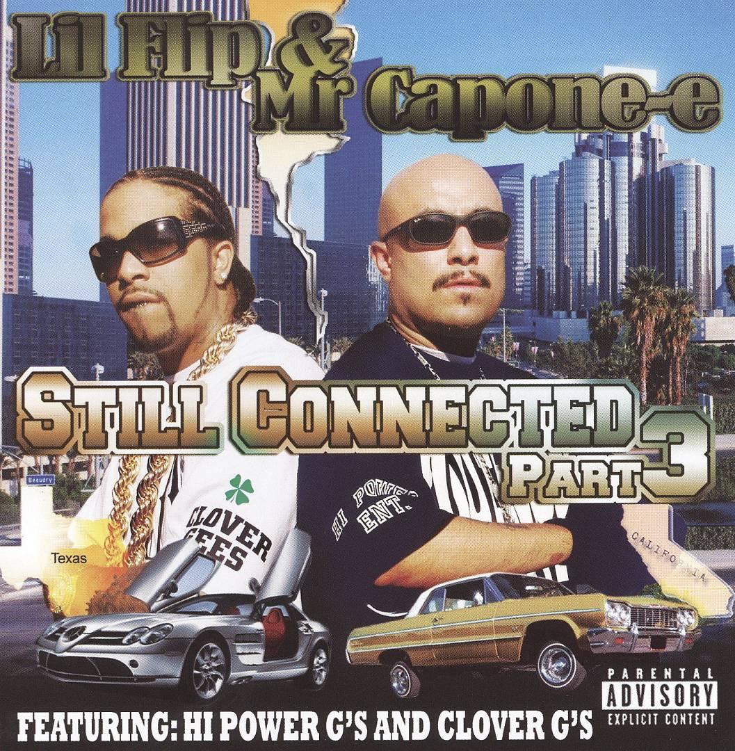 Lil' Flip & Mr. Capone-E - Still Connected Part 3 (Front)
