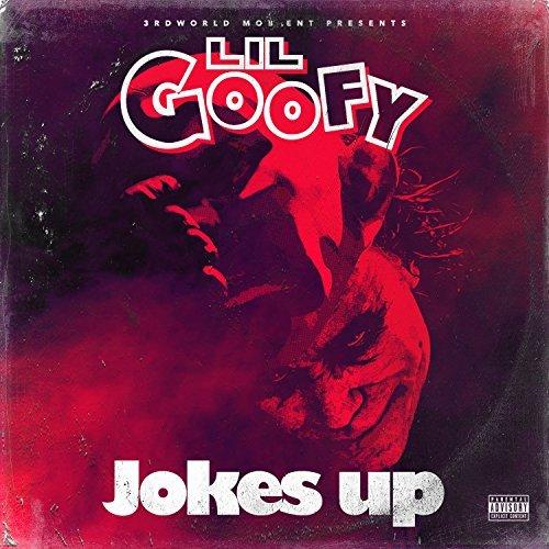 Lil Goofy – Jokes Up