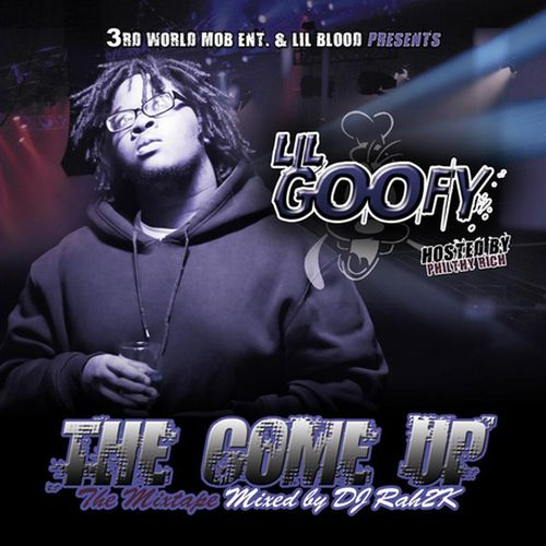 Lil Goofy – The Come Up Mixtape