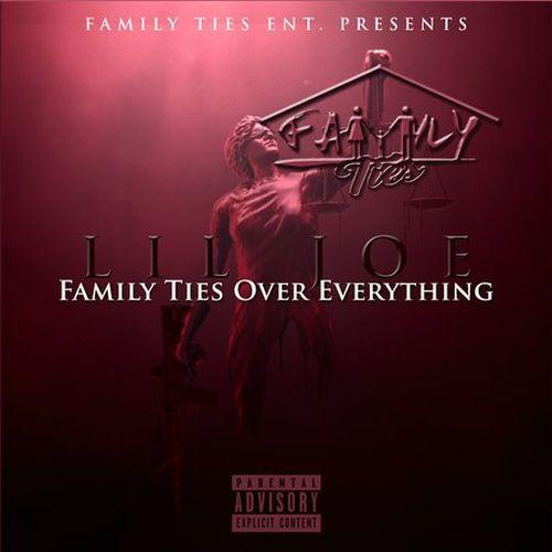Lil Joe – Family Ties Over Everything