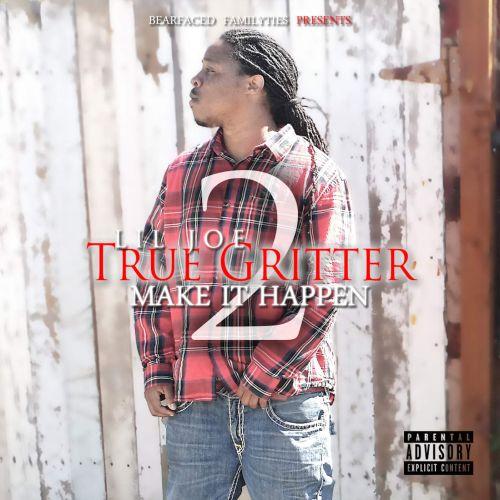 Lil Joe – True Gritter Vol. 2 (Make It Happen)