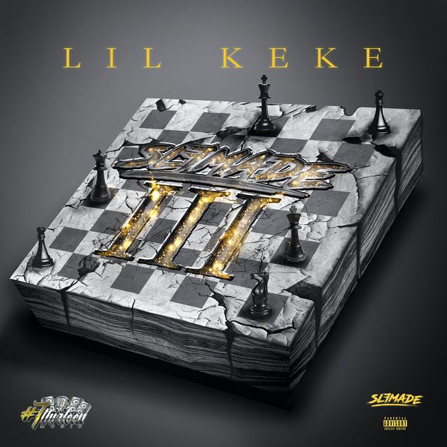 Lil Keke – Slfmade III