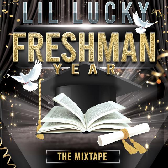 Lil Lucky – Freshman Year