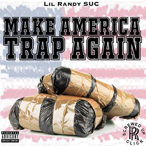 Lil Randy SUC – Make America Trap Again