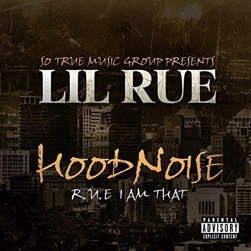 Lil Rue – Hoodnoise R.U.E. I Am That